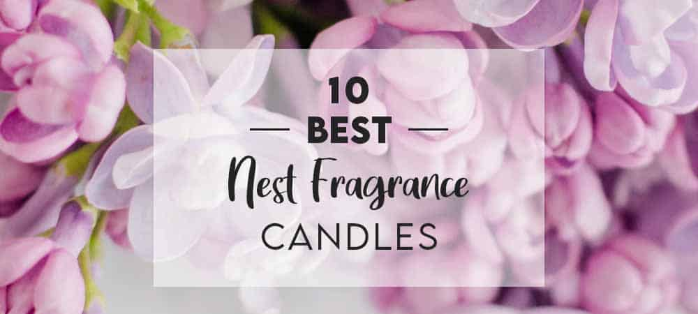 Best Smelling Nest Candles Ranked Candle Junkies
